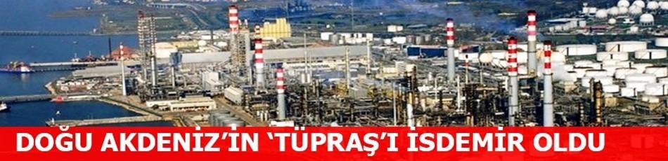 Doğu Akdeniz'in 'Tüpraş'ı 6,5 milyar lira ile İsdemir oldu