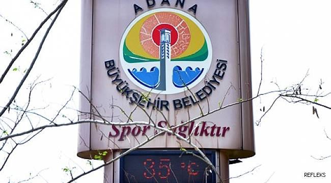 Adana'da termometreler 35 dereceyi gösterdi